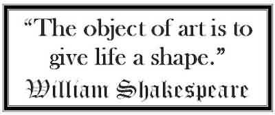 Celebrity Quote ~ The object of art is to give lifr a shape .