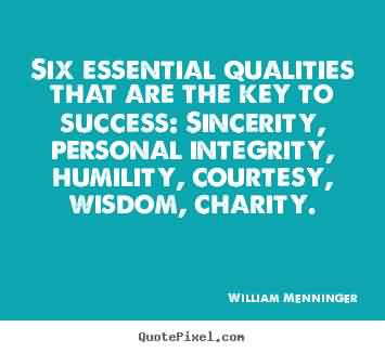 Charity Quote By William Menninger ~ Six Essential Qualities that are the key to success