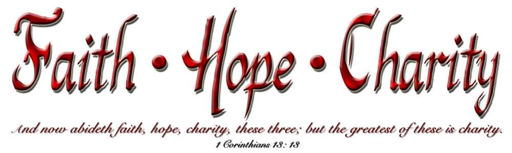 Charity Quote ~ Faith Hope Charity