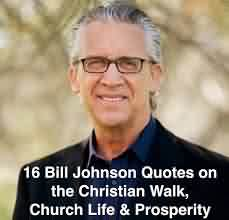 Church Quote ~ 16 bill johnson Quotes on the christian Walk, Church Life & Prosperity.
