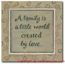 Church Quote ~ A family is a little world created by love.