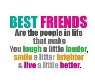 Church Quote ~ Best Friends are the people in life that make you laugh a little louder smile a litter brighter & live a little better.