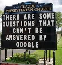 Church Quote ~There are some Questions that can't be answered ny google.