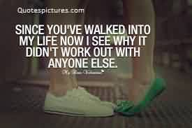 Cute Life Quotes Image for her -Since you have walked into my Life