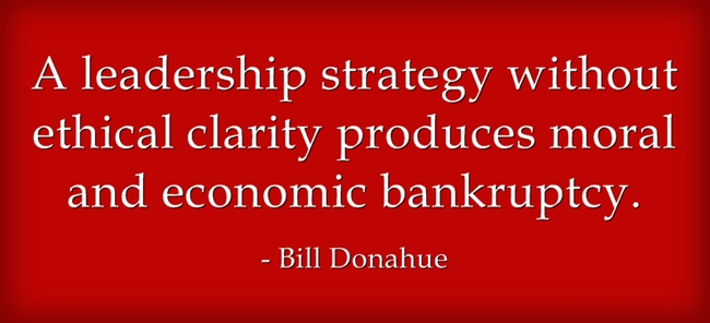 Exilant Clarity Quote By Bill Donahue ~ A leadership strategy without ethical clarity produces moral and economic bankruptcy