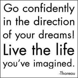 Exilant Graduation Quote By Thoreau ~ Go Confidently in the direction of your dreams! Live the life you've imagined