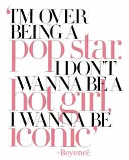 Fabulous Celebrity Quote By Beyonce~ I'm over being a pop star..