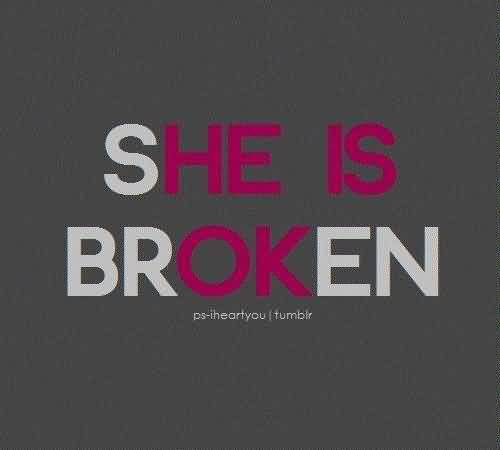 Fabulous Celebrity Quote ~ She is Broken