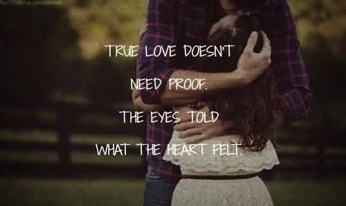 Fabulous Celebrity Quote ~ True love doesn't nneed proof.