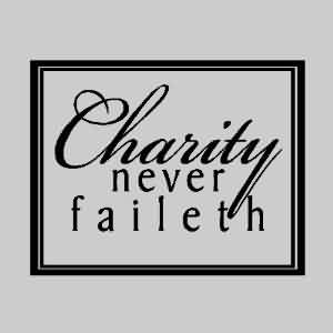 Fabulous Charity Quote ~ Charity Never Faileth