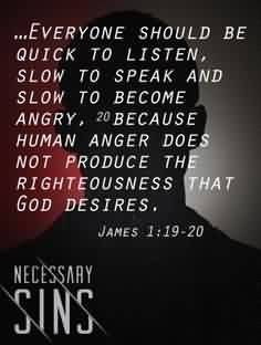 Fabulous Church Quote By James~ Everyone should be quick to listen, slow to speak and slow to become angry .
