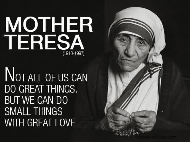 Fabulous  Church Quote By Mother Teresa~Not all of us can Do great things.