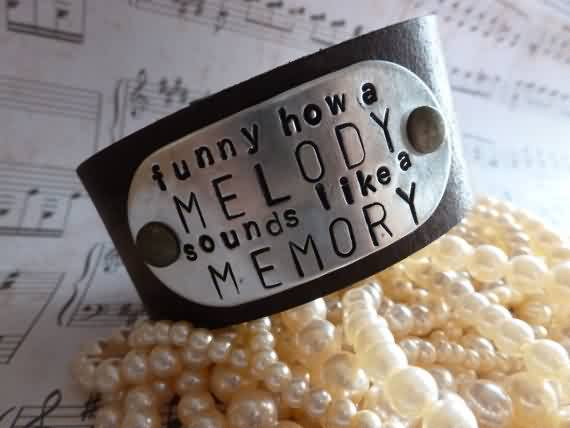 Fabulous Church Quote ~ Funny how a melody sounds like a memory.