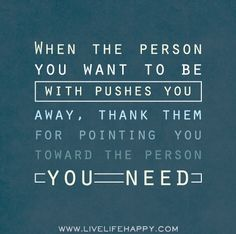 Fabulous Clarity Quotes ~ When The Person you want to be with pushes you …