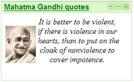 Famous  Celebrity Quote By Mahatma Gandhi ~ It is better to be violent, if there is violence in our hearts…