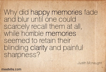 Famous Clarity Quotes By Judith McNaught~Why did happy memories fade and blur until one could scarcely recall them at all