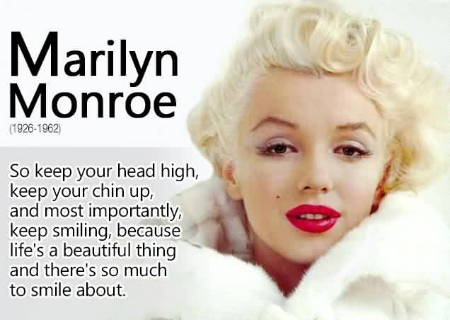 Famous Life Quotes by Marilyn Monroe - Life is a beautiful thing and there's so much to smile about