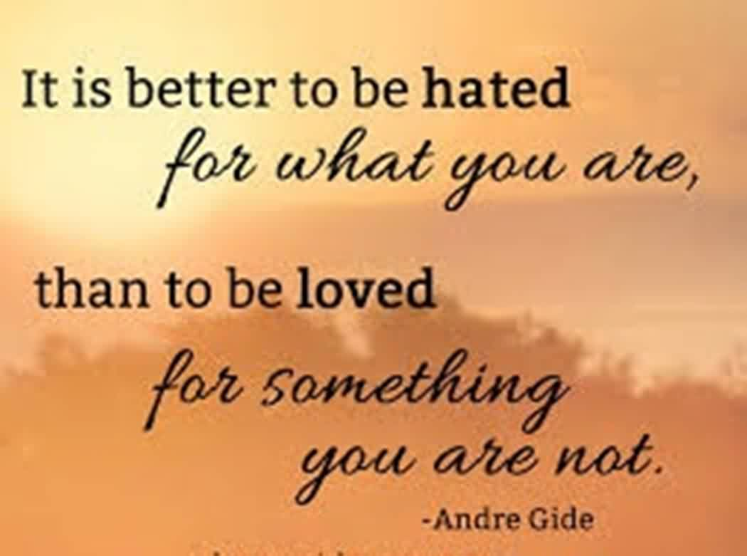 Famous Life Quotes Image - It's better to be loved for something you are not