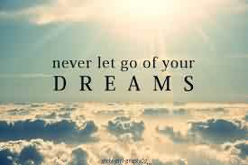 Famous Motvational Quotes about Life Image - Never let go of your dream