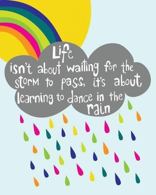 Famous Quotes about Life - Life is Learning to dance in the rain