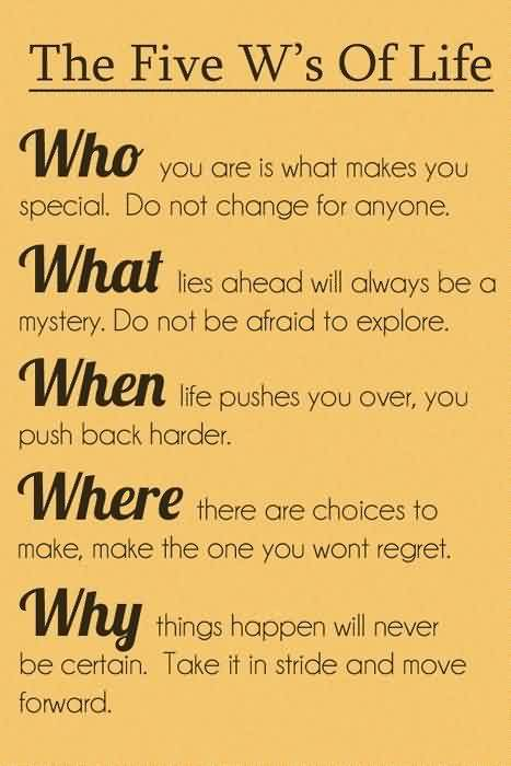 Fantastic Graduation Quotes ~ The Five W's Of Life. Who, What, When, Where, Why