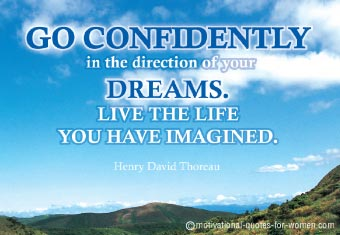 Fine Career Quotes by Henry David Thorean~Go Confidently in The Direction Of Your Dreams. Live The Life You have Imagined.
