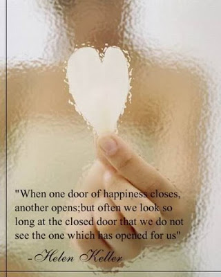 Fine Clarity Quote by Helen Keller ~ When One door of happiness closes , another opens; but often we look so long at the closed door that we do not see the one which has opened for us.