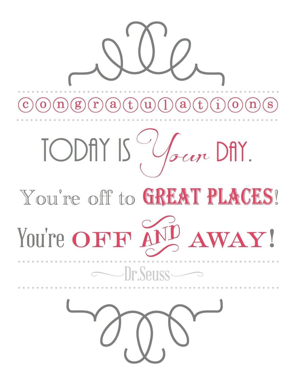 Fine Garduatin Quotes By Dr Seuss Today Is Your Day Youre Off
