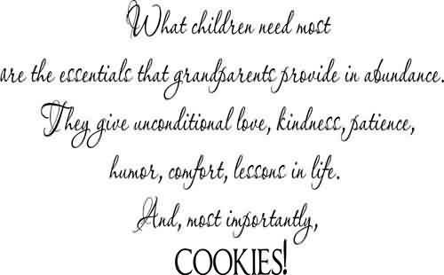 Fine Graduate Quotes ~ What children need most are the essentials that grandparents provide in abundance.