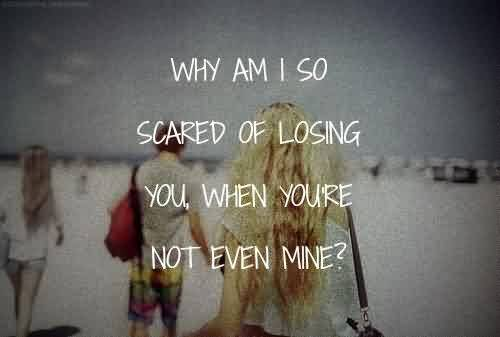 Fine Tumblr Quote~ I so scared of losing you.