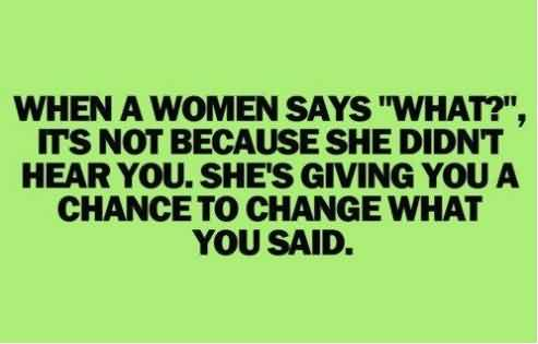 Funny Facebook Quotes for her - she giving you a chance to change what you said