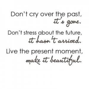 funny life quotes - Don't cry over the past