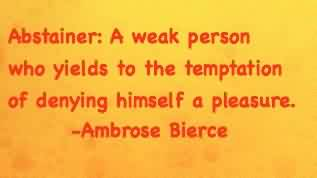 Funny Short Quotes  by Ambrose Bierce