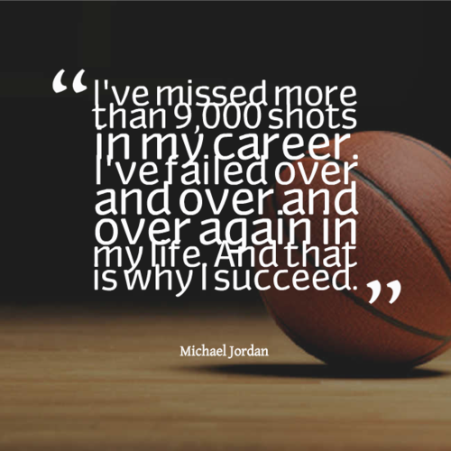 Good Career Quotes by  Michael Jorden~I;ve Missed More Than 9,000 Shots In My Career. I've Failed Over And Over And over Again In My Life And That Is Why I Succeed.