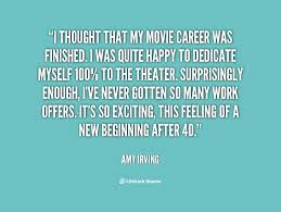 Good Career Quotes~ Thought That My Movie Career Was Finished. I Was Quite happy To Dedicate Myself………. Beginning After 40.