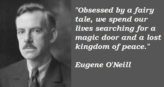 Good  Celebrity Quote By Eugene O'neill ~ A lost kingdom of peace.
