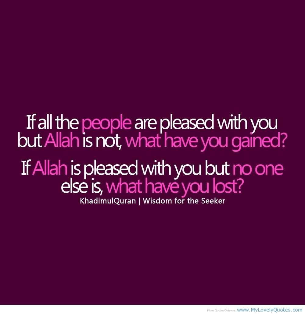 Good Charity Quote By Khadimul Quran If All The People Are Pleased