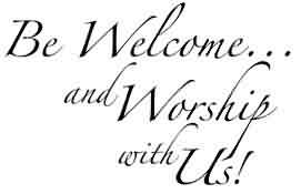 Good Church Quote  ~ Be welcome And worship with us.!