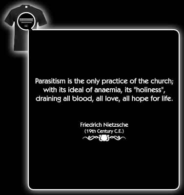 Good  Church Quote By Friedrich Nietzsche ~ Parasitism is the only practice of the church with is ideal of anaemia…
