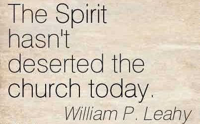 Good Church Quote By William P. Leahy~The Spirit hasn't deserted the church today.