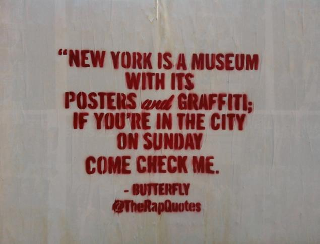 Good Clarity Quote By Butterfly ~ New york is a museum with its posters and graffiti;If you,re in the city on sunday come check me.