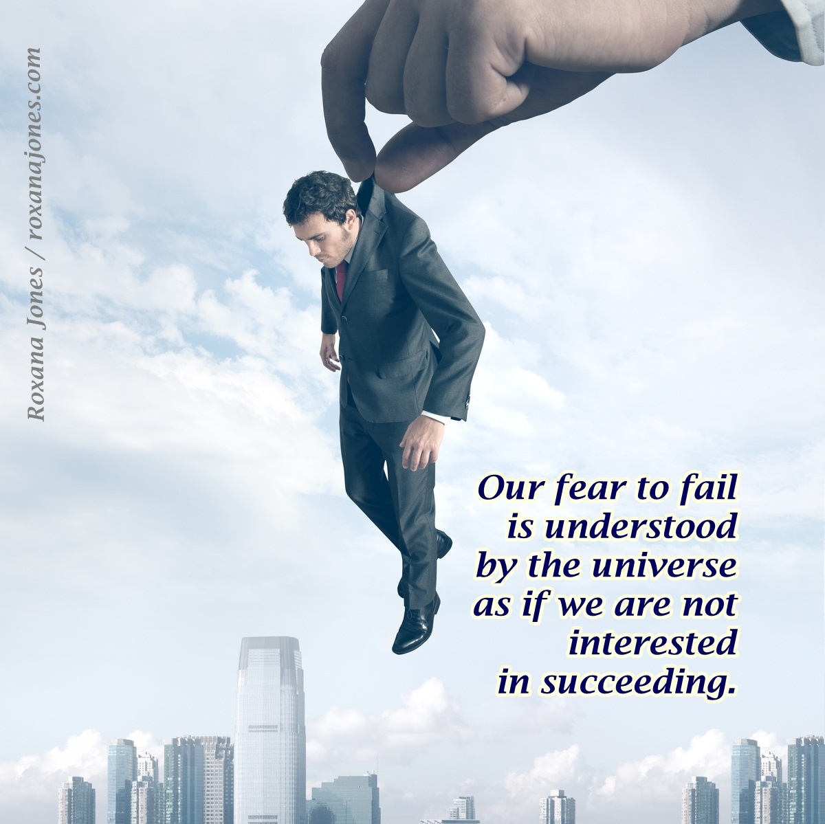 Good Clarity Quote ~ Our fear to fail is understood by the universe as if we are not interested in succeeding