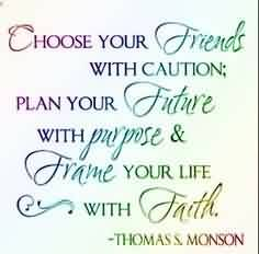 Good Graduation Quotes by  Thomas S S. Manson~Choose Your Friends With Caution Plan Your Future With Purpose & Frame Your Life With Faith.Good Graduation Quotes by  Thomas S S. Manson~Choose Your Friends With Caution Plan Your Future With Purpose & Frame Your Life With Faith.