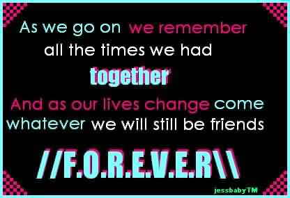 Graduate Quotes ~ AS we go on we remember all the times we had together ….