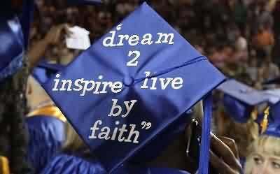 Graduation Quote ~Dream 2 Inspire Live By Faith