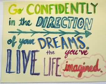Graduation Quote ~Go Confidently in the Direction Of You Dreams ..