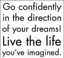 Graduation Quote ~ Go Confidently in the direction of your dreams! Live the life you've imagined