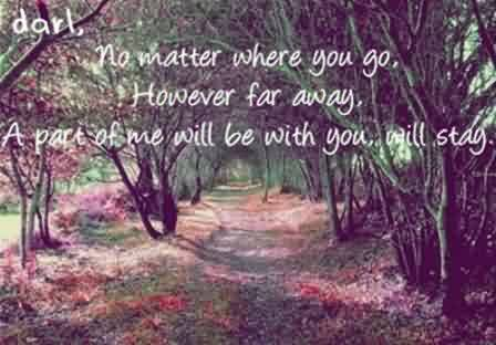 Graduation Quote ~No Matter Where You Go, However Far Away, A Poat Of Me Will Be With You, Will Stay.