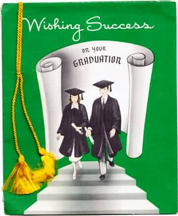 Graduation Quote ~ Wishing Success On Your Graduation
