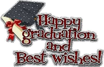 Graduation Quote~Happy Graduation And Best Wishes!
